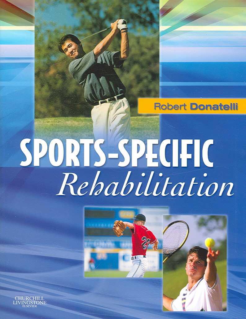 Sports-Specific Rehabilitation By Donatelli, Robert, Ph.D. (EDT)